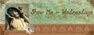 Show+Me+-+Wednesdays
